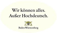 Claim der Imagekampagne des Landes Baden-Württemberg: Wir können alles. Außer Hochdeutsch.